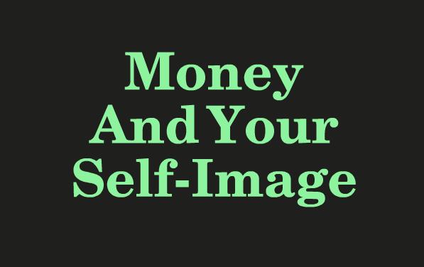 Money & Your Self-Image